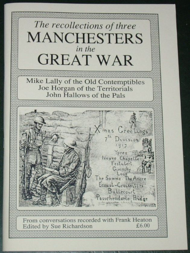 The Recollections of three Manchesters in the Great War, from conversations with Frank Heaton and edited by Sue Richardson